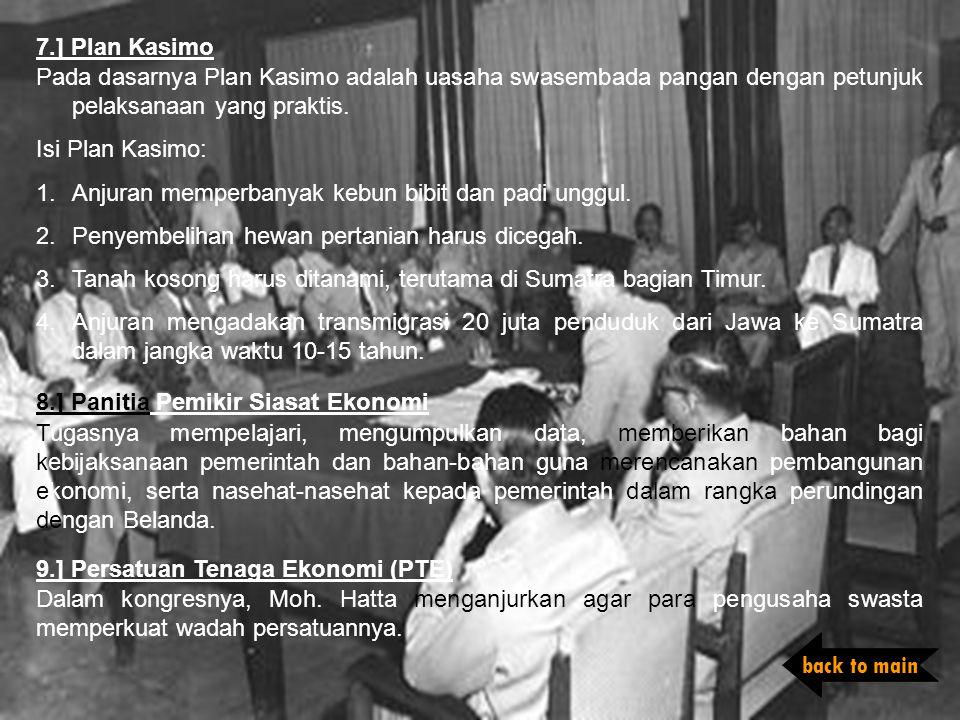 7.] Plan Kasimo Pada dasarnya Plan Kasimo adalah uasaha swasembada pangan dengan petunjuk pelaksanaan yang praktis.